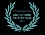 Official Selection Ann Arbor Film Festival 2013